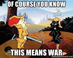 This Means War Meme - of course you know this means war daffy duck realise this means