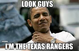 Texas Meme - mlb memes on twitter obama does his best texas rangers impression