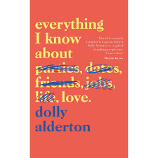 Everything To About Everything I About By Dolly Alderton