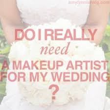 Need A Makeup Artist Do I Need A Makeup Artist For My Wedding That Depends