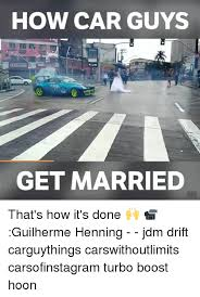 Jdm Memes - 25 best memes about thats how its done thats how its done memes