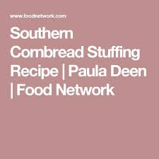 best 25 cornbread dressing paula deen ideas on bacon