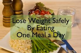 how to lose weight safely eating one meal a day caloriebee