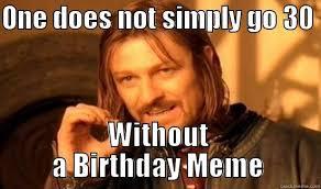 30th Birthday Memes - 30th birthday quickmeme