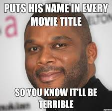 Tyler Perry Memes - good guy tyler perry weknowmemes