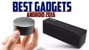 gadgets for android best gadgets para android 2016 speakers tecnocat