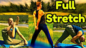 flexibility stretches for the entire body 20 min yoga for