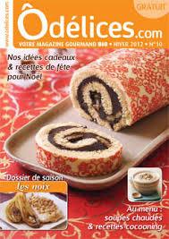 de cuisine gratuits où trouver le magazine de cuisine gratuit odelices n 10