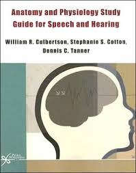 Study Guide Anatomy And Physiology 1 Anatomy And Physiology Study Guide For Speech And Hearing