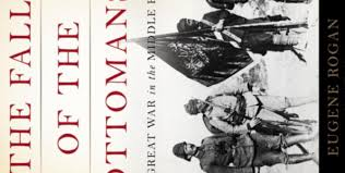 Fall Of The Ottomans Book Review The Fall Of The Ottomans The Great War In The Middle