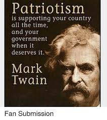 Mark Twain Memes - patriotism is supporting your country all the time and your