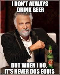 Dos Equis Meme Generator - will3k85 s images imgflip