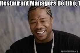 Tgif Meme - meme creator restaurant managers be like tgif meme generator