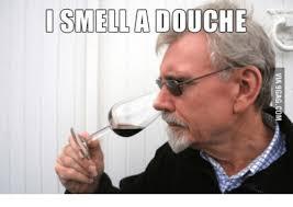 Douche Meme - smell a douche douche meme on me me
