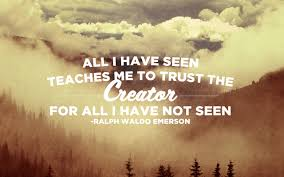 emerson quote kindness all i have seen teaches me to trust the creator for all i have not