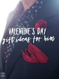 valentines day ideas for men 5 fashion gift ideas for him on s day mr and mrs