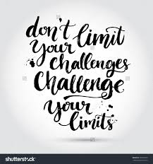 challenge quotes inspirational quotes on challenges in
