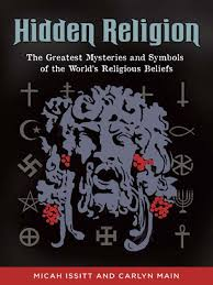 hidden religion the greatest mysteries and symbols of the world u0027s