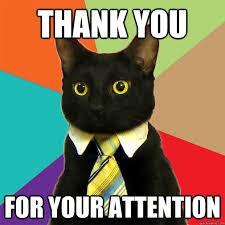 Attention Meme - thank you for your attention cat meme cat planet cat planet