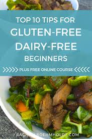 top 10 tips for gluten free dairy free beginners