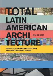 total latin american architecture by actar publishers issuu