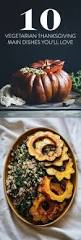 27 vegetarian thanksgiving recipes 33 vegetarian thanksgiving recipes made with real food not