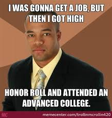 Roll Meme - high honor roll by trollinmcrollin420 meme center