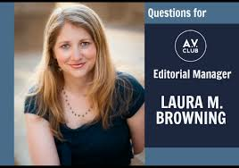 Seeking Av Club Questions For The A V Club S Editorial Manager M Browning
