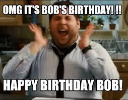 Bobs Meme - meme maker omg its bobs birthday happy birthday bob