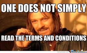 How To Read Meme - one does not simply read the terms and conditions by alistairhfield