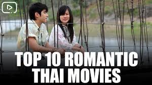 download film thailand komedi romantis 2015 top 10 romantic thai movies 10 best thai romance movies youtube