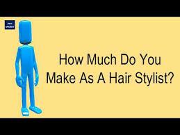 hair stylist salary 2014 how much do you make as a hair stylist youtube
