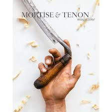 mortise u0026 tenon magazine woodworking magazines