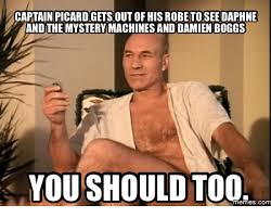 Picard Memes - captain picard gets out of his robe to see daphne and the mystery