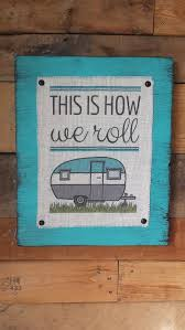 Camping Decorations Best 25 Camper Signs Ideas On Pinterest Decorating A Camper