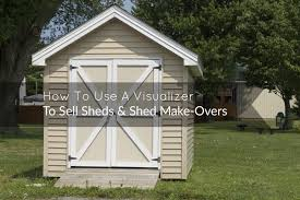 how to use a visualizer to sell sheds u0026 shed make overs