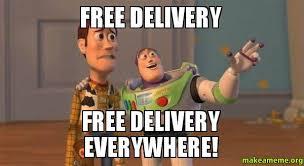 Delivery Meme - free delivery free delivery everywhere make a meme