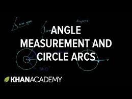angle measurement u0026 circle arcs video khan academy