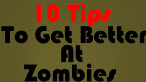 10 tips to make anyone a good zombies player watch this youtube