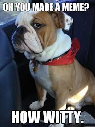 Oh You Dog Meme - 20 cute and funny bulldog memes sayingimages com