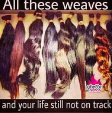 Weave Memes - all these weaves ghetto red hot