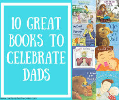10 Great Books About For 10 Great Books About Dads Babies To Bookworms