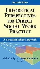 empowerment series direct social work practice theory and skills sw 383r social work practice i theoretical perspectives for direct social work practice nick