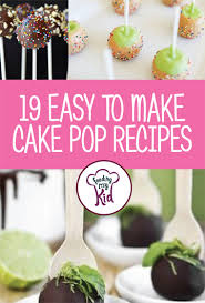 cake pop recipes 19 easy to make cake pop recipes