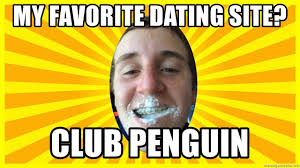 Dating Site Meme - my favorite dating site club penguin pedo charlie meme generator
