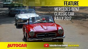 mercedes benz classic mercedes benz classic car rally 2017 video autocar india