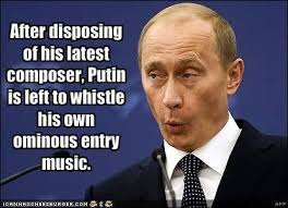 Whistle Meme - after disposing of his latest composer putin is left to whistle his