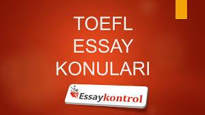sample toefl essay toefl writing konular toefl essay konular ve ac klamalar toefl writing konular toefl essay konular ve ac klamalar