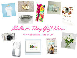 mothers day gift ideas life with mrs lee