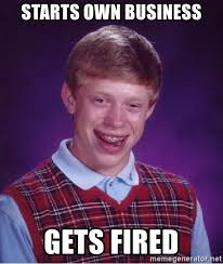 Meme Generator Own Image - starts own business gets fired bad luck brian meme generator